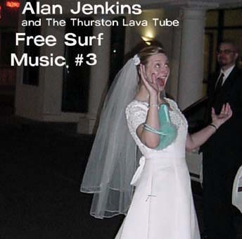Free Surf Music #3 by Alan Jenkins and the Thurston Lava Tube